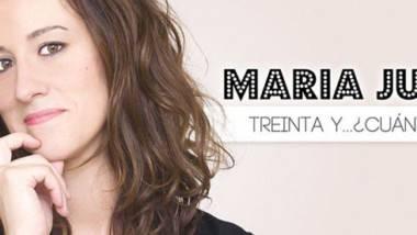 'Treinta y… ¿cuántos?' de María Juan en Madrid, Valencia y Barcelona