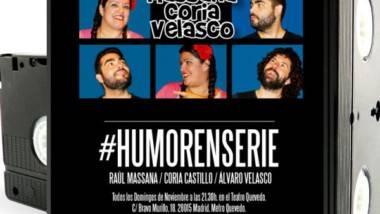 Todos los domingos ríete con '#Humorenserie' en Teatro Quevedo de Madrid