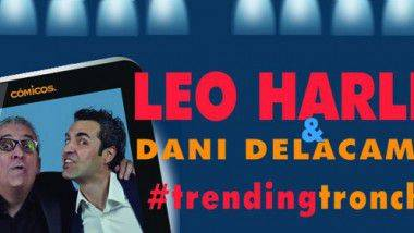 '#trendingtronching' con Leo Harlem y Dani Delacámara en Barcelona del 19 al 22 de marzo