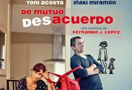 'De mutuo desacuerdo' en Teatro Bellas Artes de Madrid a partir del 1 de abril