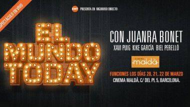 'El Mundo Today en vivo con Juanra Bonet', en Cine Maldà en marzo