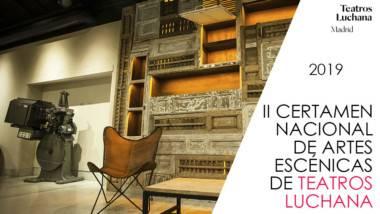 Teatros Luchana presentan este verano su segundo Certamen Nacional de Artes Escénicas