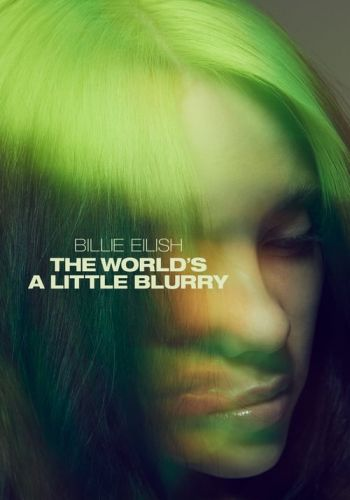 Imagen de la película Billie Eilish: The World's a Little Blurry