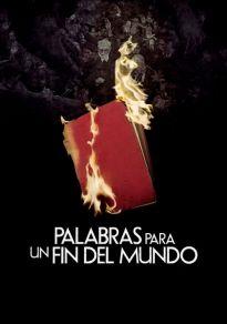 Cartel de la película Palabras para un fin del mundo