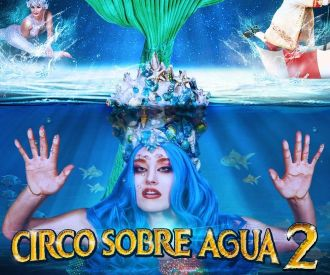 Circo sobre Agua 2. Circo Alegría
