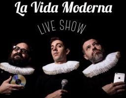 La Vida Moderna Live Show 1